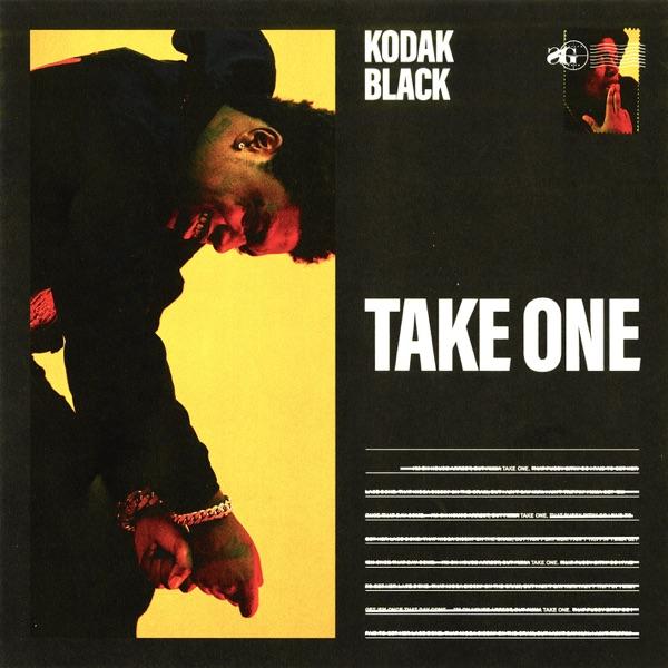 Kodak Black - Take One song lyrics