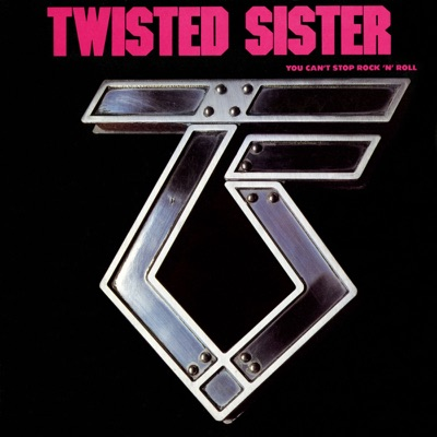 You Can't Stop Rock N' Roll - Twisted Sister