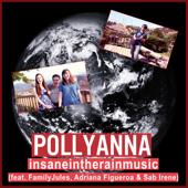 Pollyanna (feat. FamilyJules, Adriana Figueroa & Sab Irene)-insaneintherainmusic