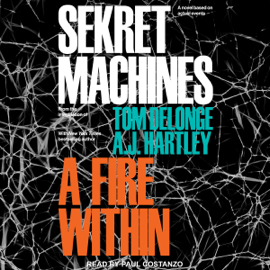 A Fire Within: Sekret Machines Series, Book 2 (Unabridged) audiobook