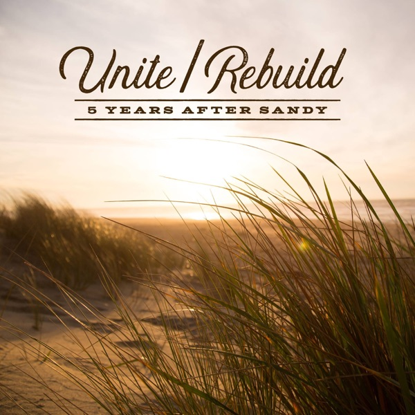 Unite / Rebuild (feat. Chris J Smith, Josh Werner, Sahara Moon & Jeremy Renner) - Single