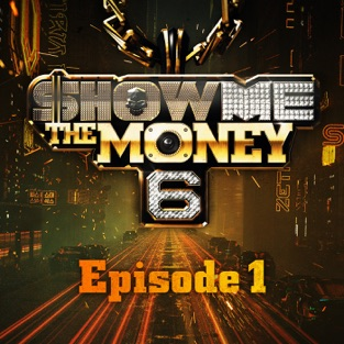 Show Me the Money 6 Ep. 1 – Various Artists