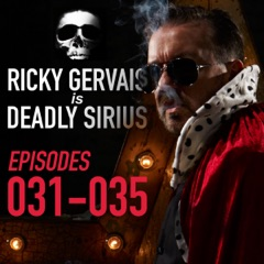 Ricky Gervais Is Deadly Sirius: Episodes 31-35 (Original Recording)