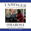 Omarosa Manigault Newman - Unhinged: An Insider's Account of the Trump White House (Unabridged)  artwork