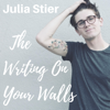 Julia Stier - The Writing on Your Walls artwork
