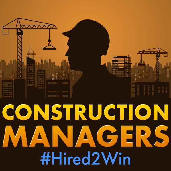 Construction Managers #Hired2Win: What Does It Take to Win in Construction?