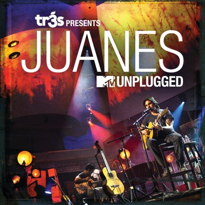 Tr3s Presents Juanes - MTV Unplugged - Juanes