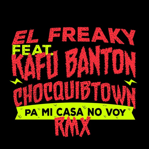 Pa' Mi Casa No Voy (feat. Kafu Banton & Chocquibtown) [Remix] - Single