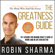 Robin Sharma - The Greatness Guide: 101 Lessons for Making What's Good at Work and in Life Even Better