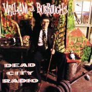 Dead City Radio - William S. Burroughs - William S. Burroughs