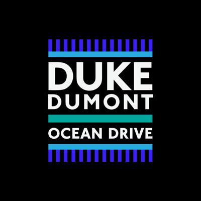 Ocean Drive - Duke Dumont song