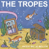 The Tropes - Don't Worry About It Mate