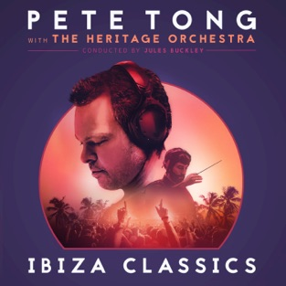 Pete Tong Ibiza Classics – Pete Tong, The Heritage Orchestra & Jules Buckley