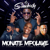 Monate Mpolaye (feat. Cassper Nyovest, Thebe & Veties)