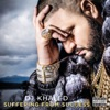 Suffering From Success, DJ Khaled
