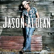 My Kinda Party - Jason Aldean - Jason Aldean