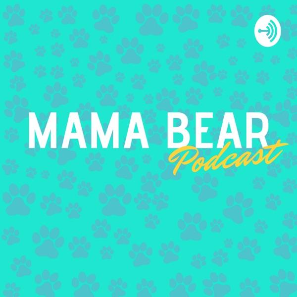 The Mama Bear Podcast