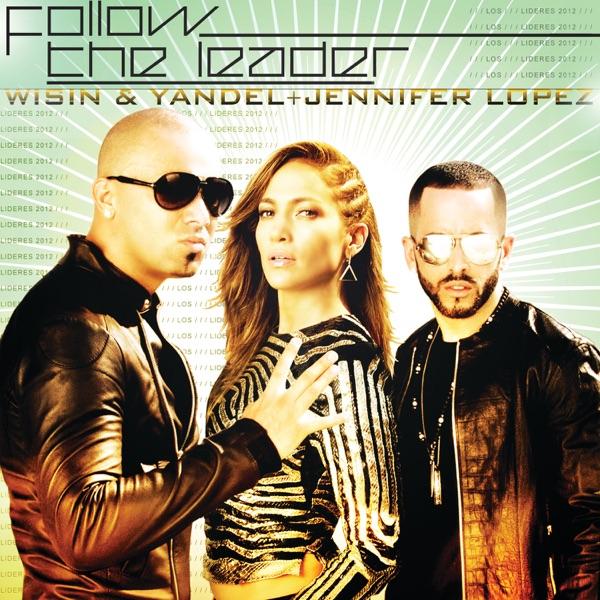 Follow The Leader (feat. Jennifer Lopez) - Single