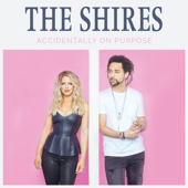 The Hard Way - The Shires