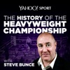 Yahoo Sport Presents: The History of the Heavyweight Championship (Yahoo Sport UK)