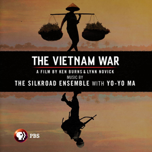 The Silkroad Ensemble & Yo-Yo Ma - The Vietnam War: A Film by Ken Burns & Lynn Novick (Original Soundtrack)