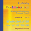 Stephen R. C. Hicks - Explaining Postmodernism (Expanded Edition): Skepticism and Socialism from Rousseau to Foucault (Unabridged) artwork