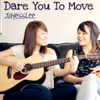 Dare You to Move - Jayesslee