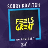 Feels Great (feat. Admiral T) [Radio Edit] - Single