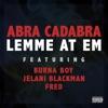 Lemme At Em (feat. Burna Boy, Jelani Blackman & Fred) - Single, Abra Cadabra