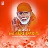 Sai Tere Dar Pe - Sri Shirdi Sai Baba Hindi Devotionals & Bhajans
