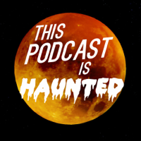 This Podcast is Haunted podcast