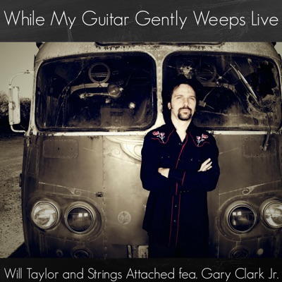 While My Guitar Gently Weeps Live (feat. Gary Clark Jr.) [Live] - Single MP3 Download