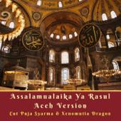 Assalamualaika Ya Rasul (Versi Aceh)-Cut Puja Syarma & Xenomutia Dragon