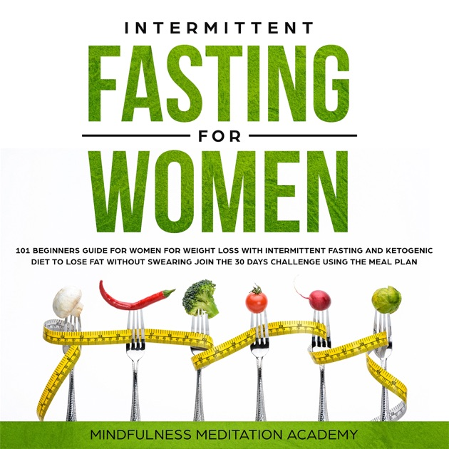 Intermittent Fasting For Women 101 Beginners Guide For Women For