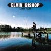 Let It Flow, Elvin Bishop