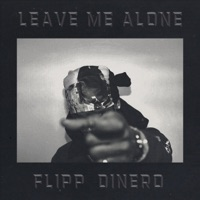 Leave Me Alone - Single - Flipp Dinero