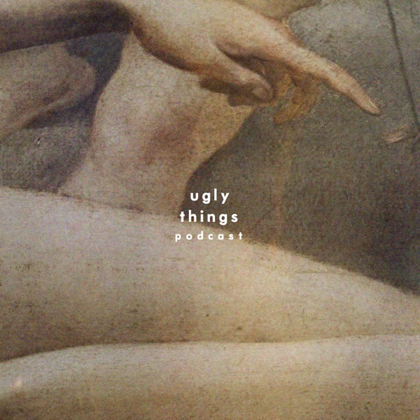 Ugly Things podcast