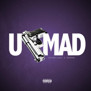 U Mad (feat. Wispers) - Single Mp3 Download