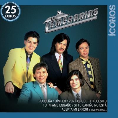 Íconos: Los Temeraríos - 25 Éxitos - Los Temerarios