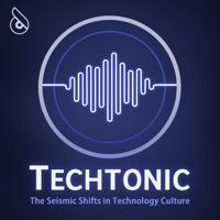 Techtonic podcast