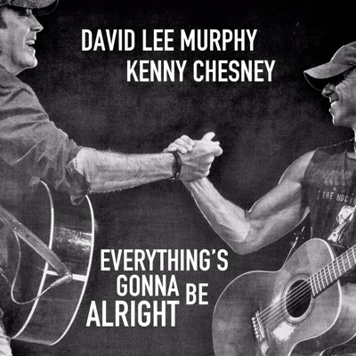 Everything's Gonna Be Alright - David Lee Murphy & Kenny Chesney song