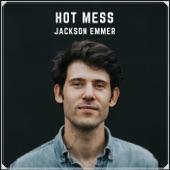 Jackson Emmer - Hot Mess