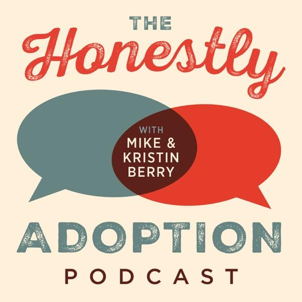 The Honestly Adoption Podcast