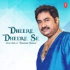Dheere Dheere Se The Era of Kumar Sanu