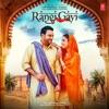 Rangi Gayi Single