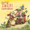 Das große Tafiti-Liederalbum - Tafiti
