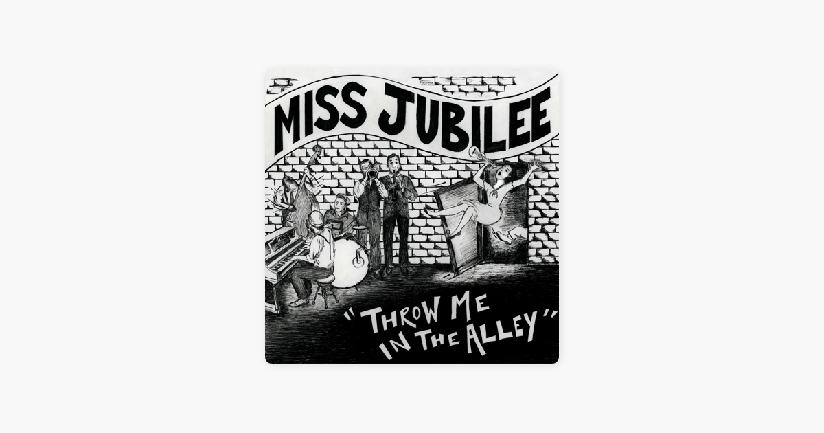6ee37cd34  Throw Me in the Alley by Miss Jubilee on Apple Music