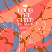 Louis The Child - Right To It