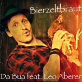 Bierzeltbraut (feat. Leo Aberer) - Da Bua