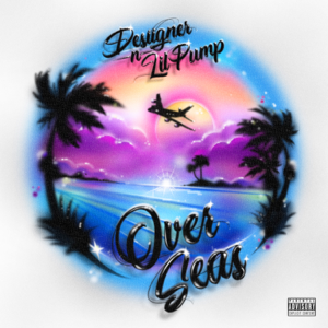 Desiigner - Overseas feat. Lil Pump